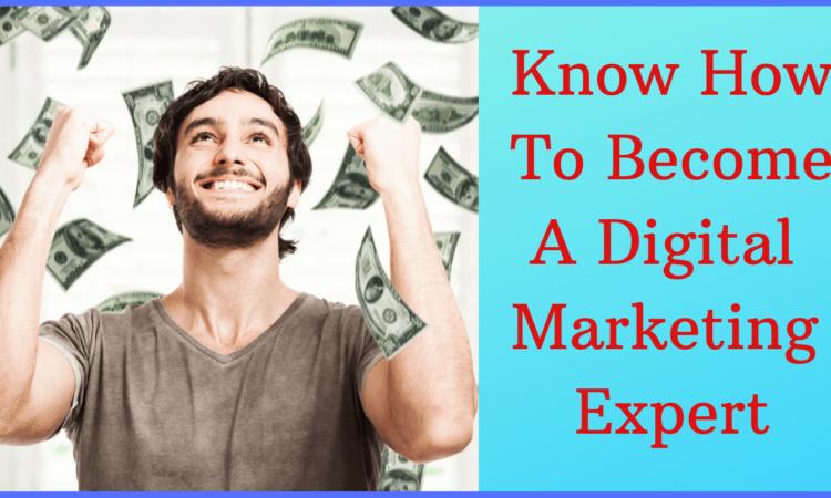 become digital marketing Expert